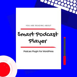 Smart-Podcast-Player-SPP