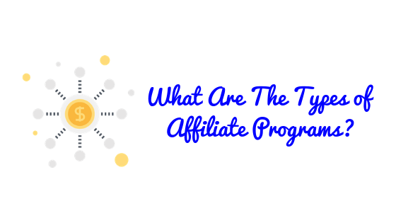 The-Types-of-Affiliate-Programs-1