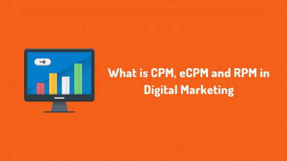 What is CPM, eCPM and RPM in Digital Marketing
