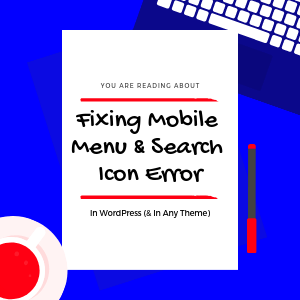 error-mobile-menu-not-working-search-icon-no-action