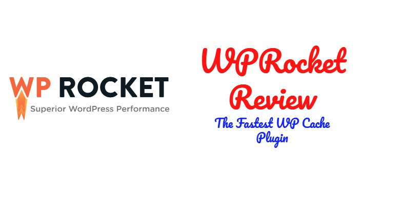 WP Rocket Review: Fastest WordPress Cache Plugin