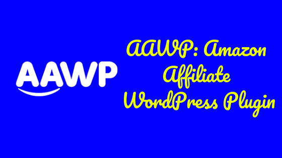 AAWP Review: Amazon Affiliate WordPress Plugin To Boost Sales