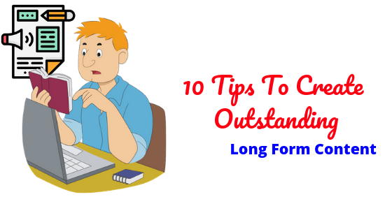 10-Tips-To-Create-Outstanding-Long-Form-Content