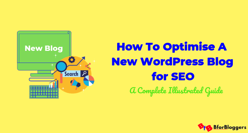 How To Optimise a New Blog for SEO – WordPress SEO for Beginners