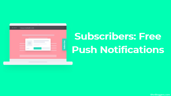 Subscribers Tutorial: Set up Free Push Notifications on Your Website