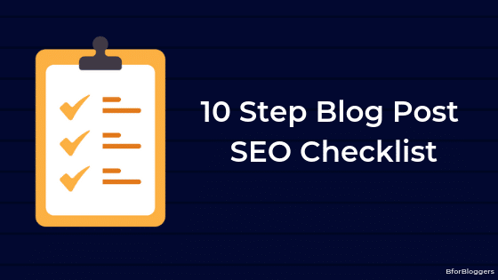 10-Step Blog Post SEO Checklist for Bloggers To Improve Search Traffic