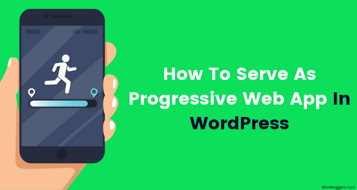 PWA for WordPress: How To Setup Progressive Web Application