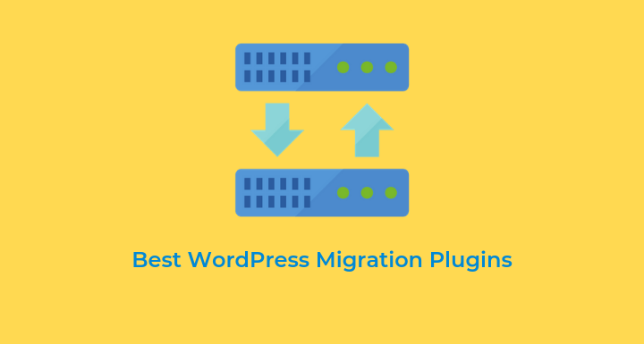 10 Best WordPress Migration Plugins for Bloggers in 2020