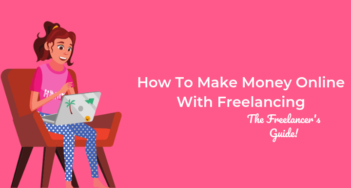 How To Get Started With Freelancing: Step by Step Guide