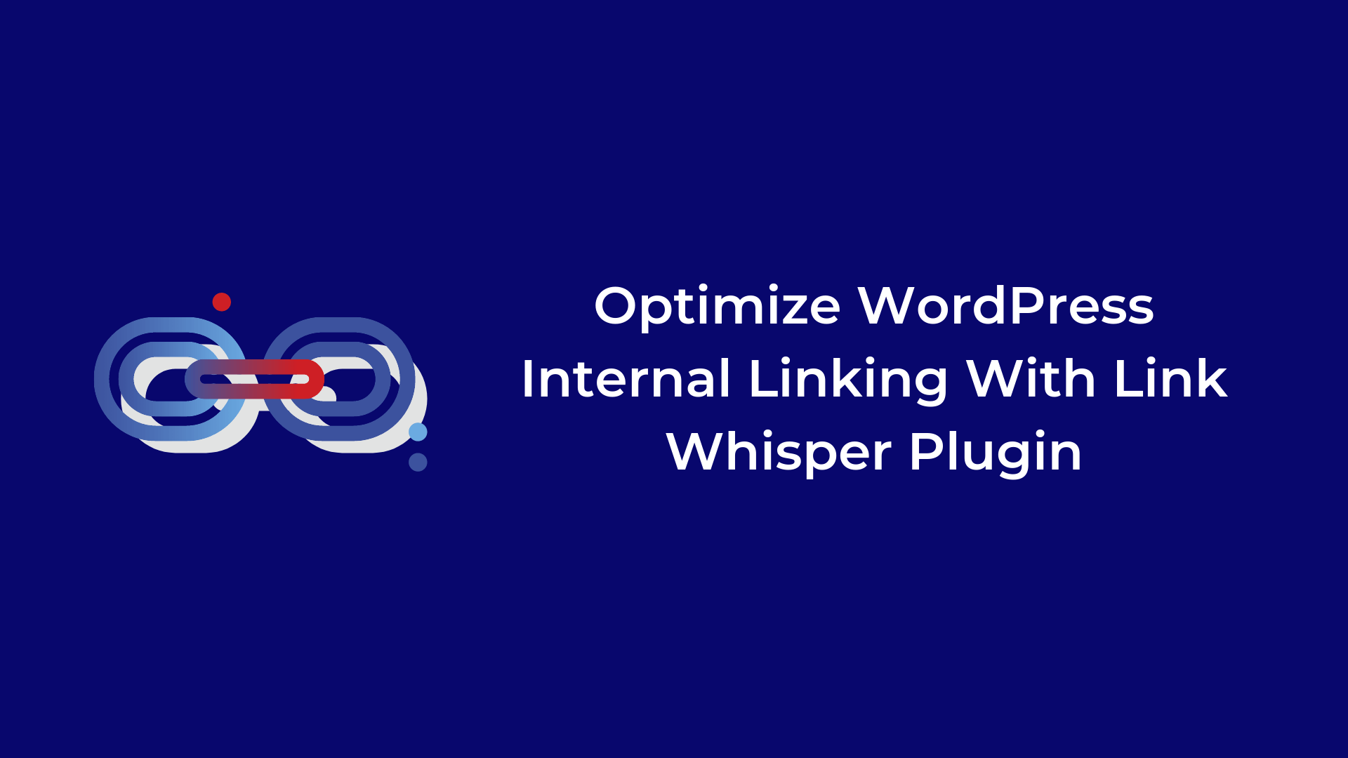 better-Internal-Linking-With-Link-Whisper-Plugin