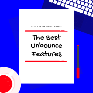 The-Best-Unbounce-Features-main
