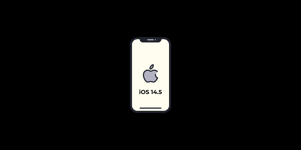 iOS 14.5: Why Apple's New Update is Controversial